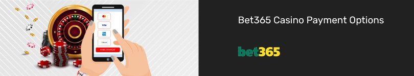 Bet365 Casino Mobile Payment Options