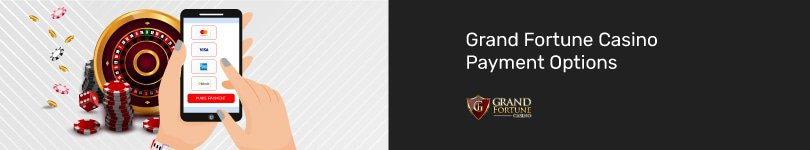 Grand Fortune Casino Mobile Payment Options