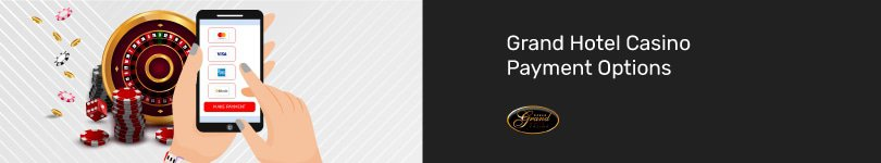 Grand Hotel Casino Mobile Payment Options