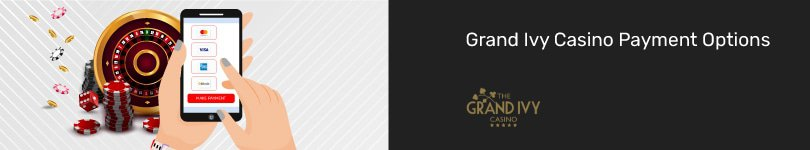Grand Ivy Casino Mobile Payment Options