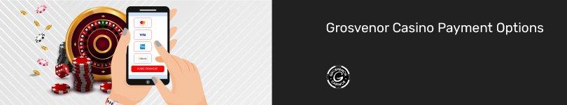 Grosvenor Casino Mobile Payment Options