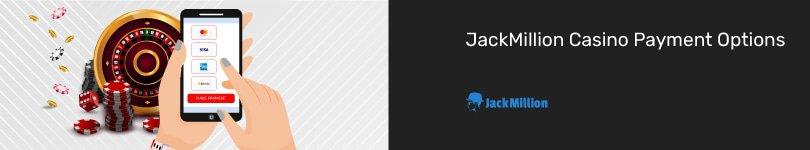 JackMillion Casino Mobile Payment Options